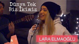 Lara Elmaoğlu - Dünya Tek Biz İkimiz Akustik (Model Cover)