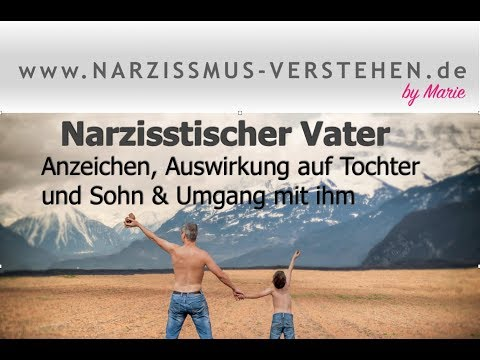 Narzisstischen Vater erkennen & Auswirkung auf die Entwicklung der Kinder