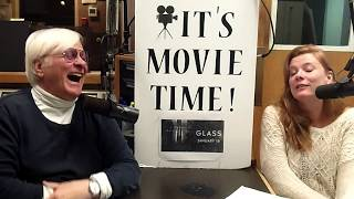 It's Movie Time Jan 18, '19  Glass with Hope Madden