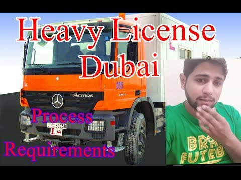 How to get Heavy license in Dubai? Procedure and Requirements in 2017