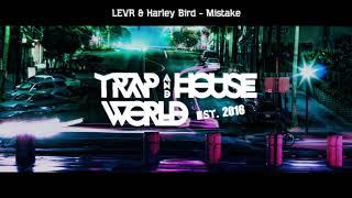 LEVR & Harley Bird - Mistake