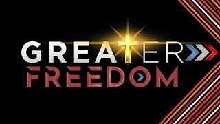 Greater Freedom