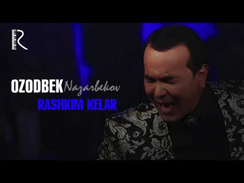 Ozodbek Nazarbekov - Rashkim Kelar