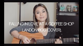 Falling In Love At A Coffee Shop - Landon Pigg (Cover)