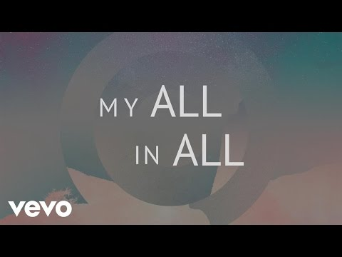 Phil Wickham - My All In All (Official Lyric Video)