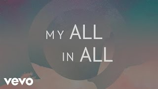 phil wickham my all in all official lyric video