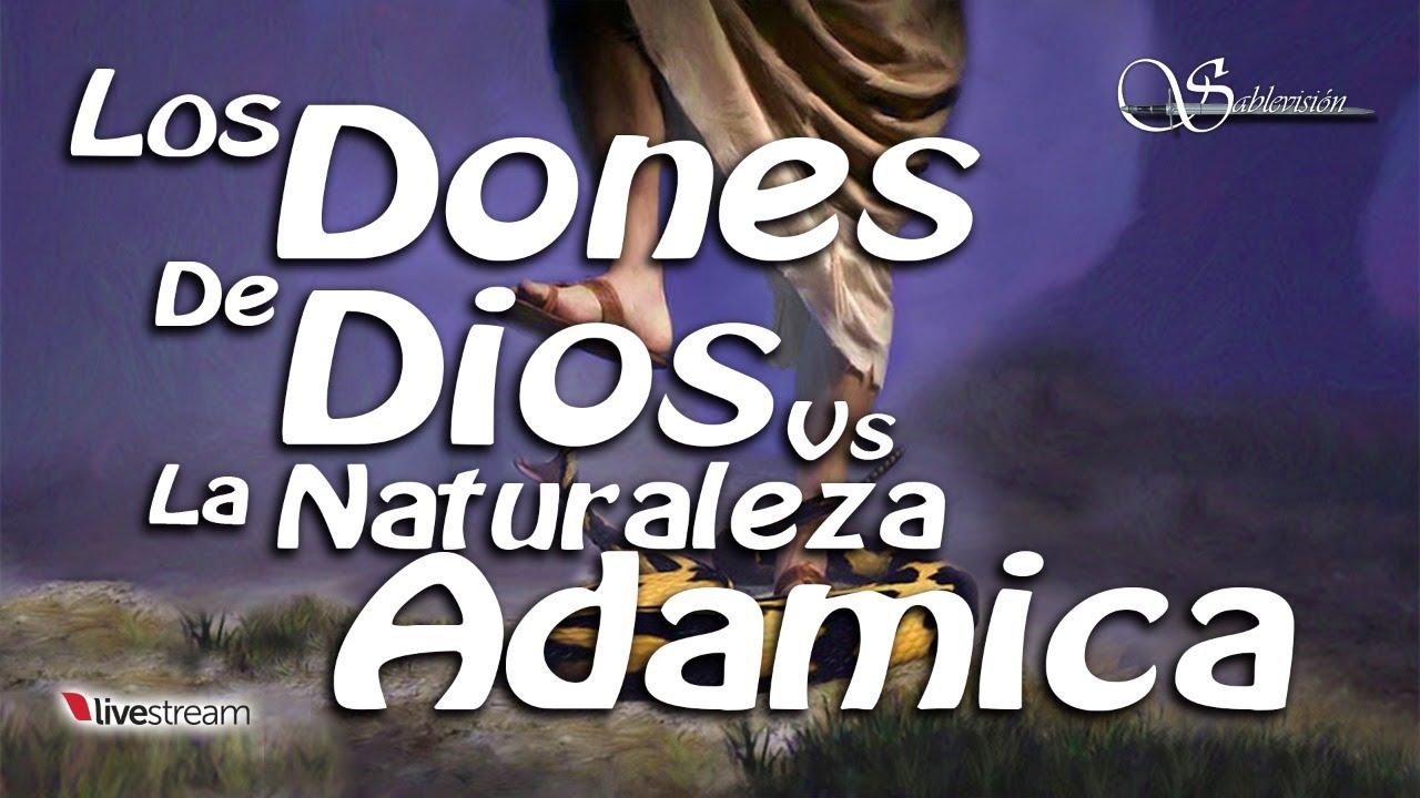 Transmision Domingo 05-Julio-2020 ( Los dones de Dios vs la naturaleza Adamica )