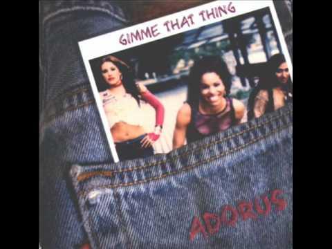 Adorus - Gimme that thing.wmv