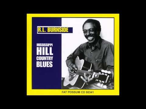 R.L. Burnside - Mississippi Hill Country Blues  - Full Album