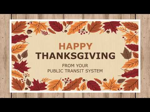 Happy Thanksgiving from your public transportation system!