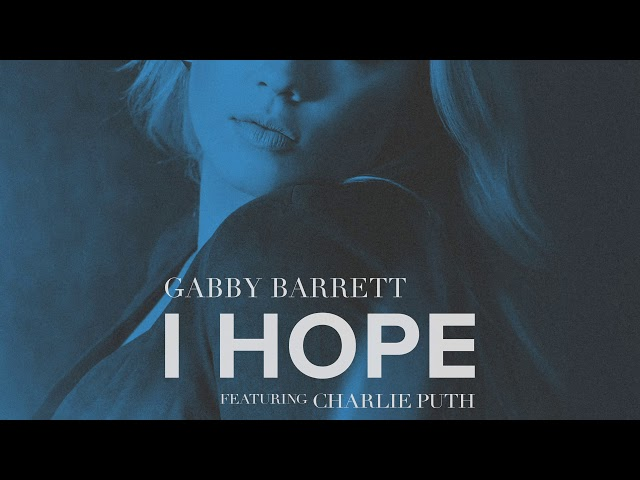 Gabby Barrett - I Hope (ft. Charlie Puth) (Audio)