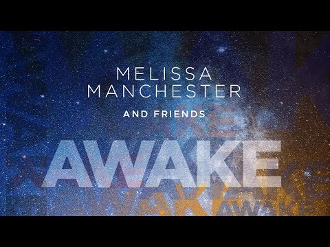 AWAKE!  MELISSA MANCHESTER AND FRIENDS