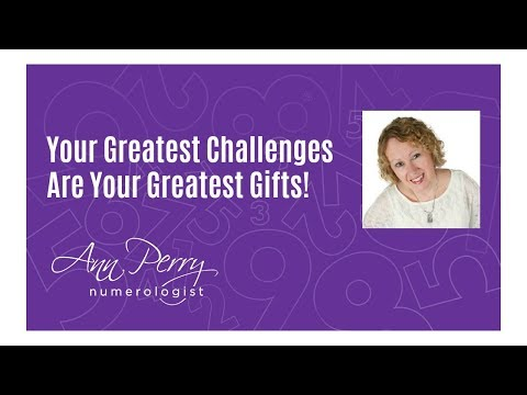 Your Challenges Are Your Greatest Gifts! Numerology Validates This!