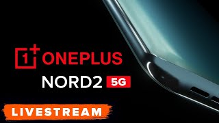 WATCH: OnePlus Nord 2 Reveal Event - Live