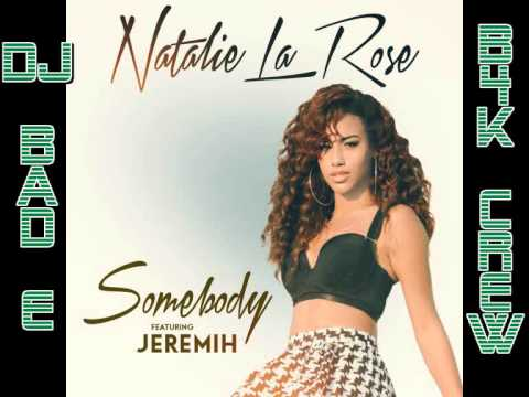 Natalie La Rose Feat. Jeremih Whitney H. and Tyga - Somebody Remix 2015 Dj Bad E B4k Crew'05