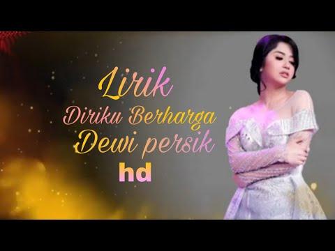 Lirik Diriku Berharga Dewi Persik (official music video) hd