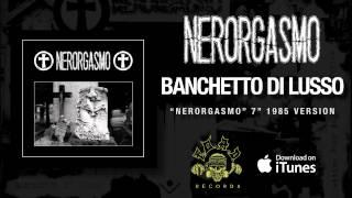 NERORGASMO - Banchetto Di Lusso -