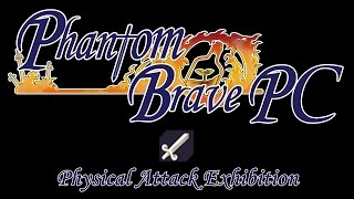 Phantom Brave PC - Physical Attack Exhibition