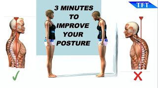 3 MINUTES TO IMPROVE YOUR POSTURE