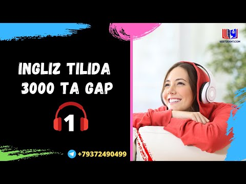Ingliz tilida eng ko`p ishlatiladigan 3000ta gap .Audiodarslik 1-qism .