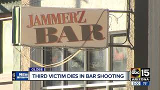 A third victim from the shooting at a bar in Globe late Sunday nigh...