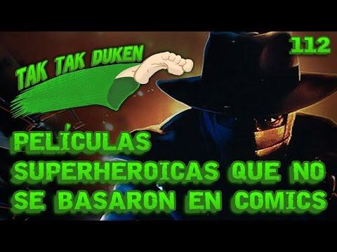 Tak Tak Duken - 112 - Películas Superheroicas que NO se basaron en comics.