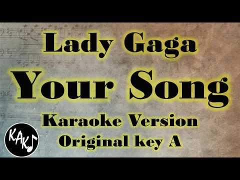 Lady Gaga - Your Song Karaoke Full Tracks Lyrics Cover Instrumental Original Key A