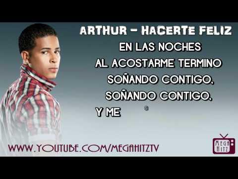 Arthur - Hacerte Feliz ☆LETRA • HOT  ROMANTICO☆
