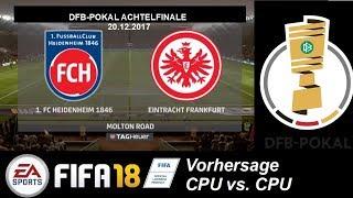 Heidenheim - Frankfurt   DFB-Pokal Prognose 1/8 Finale   FIFA18 Vorhersage CPU vs. CPU