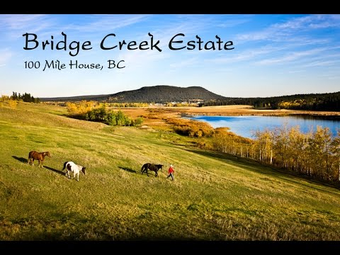 Historic Bridge Creek Ranch for sale, BC. Waterfront, 2,400 acres.