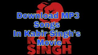 Download Kabir Singh MP3 songs ll new movies MP3 songs download ll