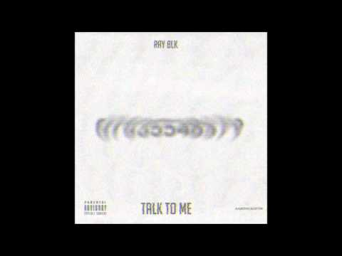 RAY BLK - Talk to me