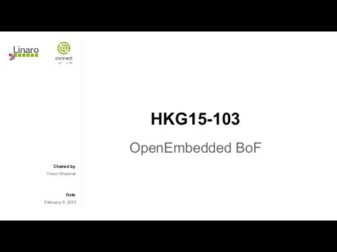 HKG15-103: OpenEmbedded BoF