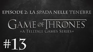 FIGLIOL PRODIGO - GAME OF THRONES LA SPADA NELLE TENEBRE - Ep 013