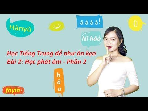 Học tiếng Trung dễ như ăn kẹo - Bài 2: Học phát âm P.2