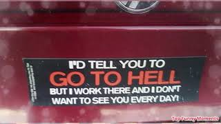 Funny and Creative Bumper Stickers - Top Funny Moments