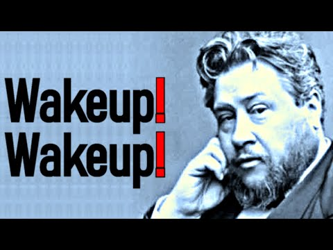 Wakeup! Wakeup! - Charles Spurgeon Sermon