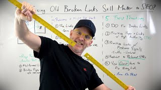 Does Fixing Old Broken Links Still Matter to SEO  — Whiteboard Friday