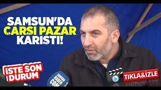 Çarşı Pazar Karıştı! Samsun'da sebze meyve fiyatları tavan yaptı