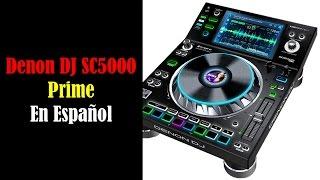 Conoce la denon dj sc5000 prime - en español