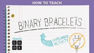 Video Unplugged - Binary Bracelets - Lesson in Action download MP3, 3GP, MP4, WEBM, AVI, FLV Mei 2018
