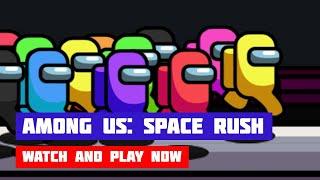 Among Us: Space Rush · Game · Gameplay