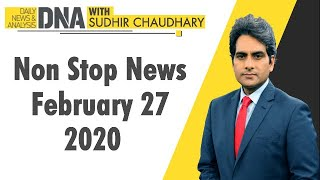DNA: Non Stop News, February 27, 2020 | Sudhir Chaudhary | DNA ZEE NEWS
