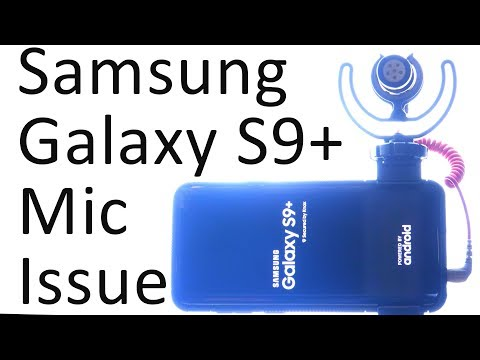 Samsung Galaxy S9 Plus External Microphone Problem - Not