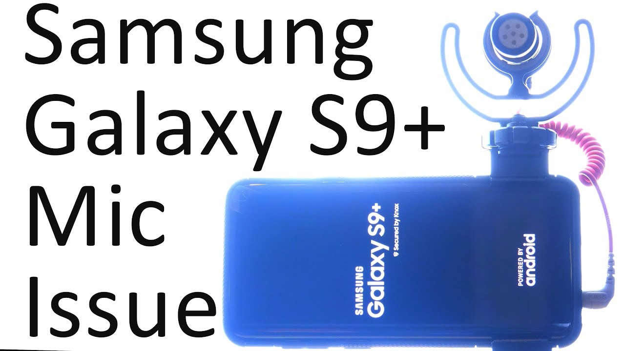 Samsung Galaxy S9 Plus External Microphone Problem Not Recording Emg Pickup Wiring Diagram 2 Volumes 1 Tone Audio Voice Dialogue