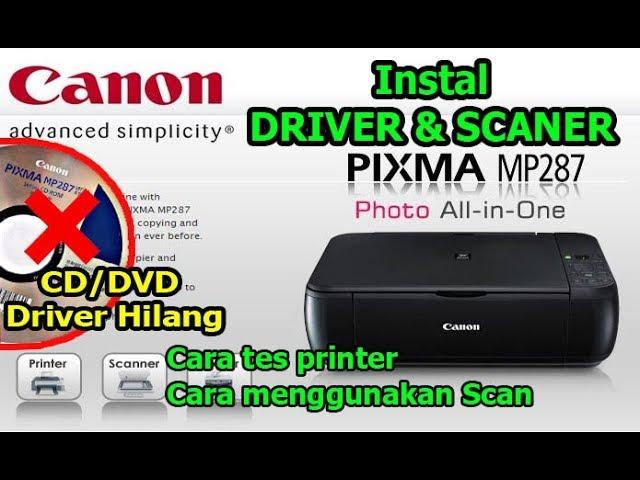 Cara Download Driver Canon Mp287 Cara Instal Driver Tes Printer Cara Scan Printer Canon All Type Youtube