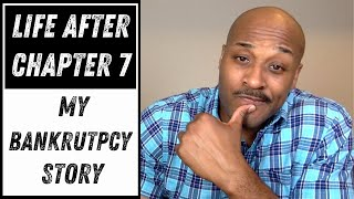 Life After Chapter 7 - My Bankruptcy Story
