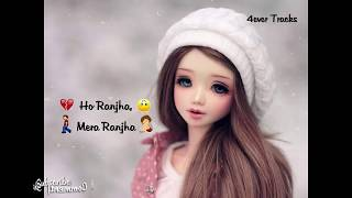 Ranjha Mera Ranjha| Whatsapp Status| Sad Heart Broken| Queen