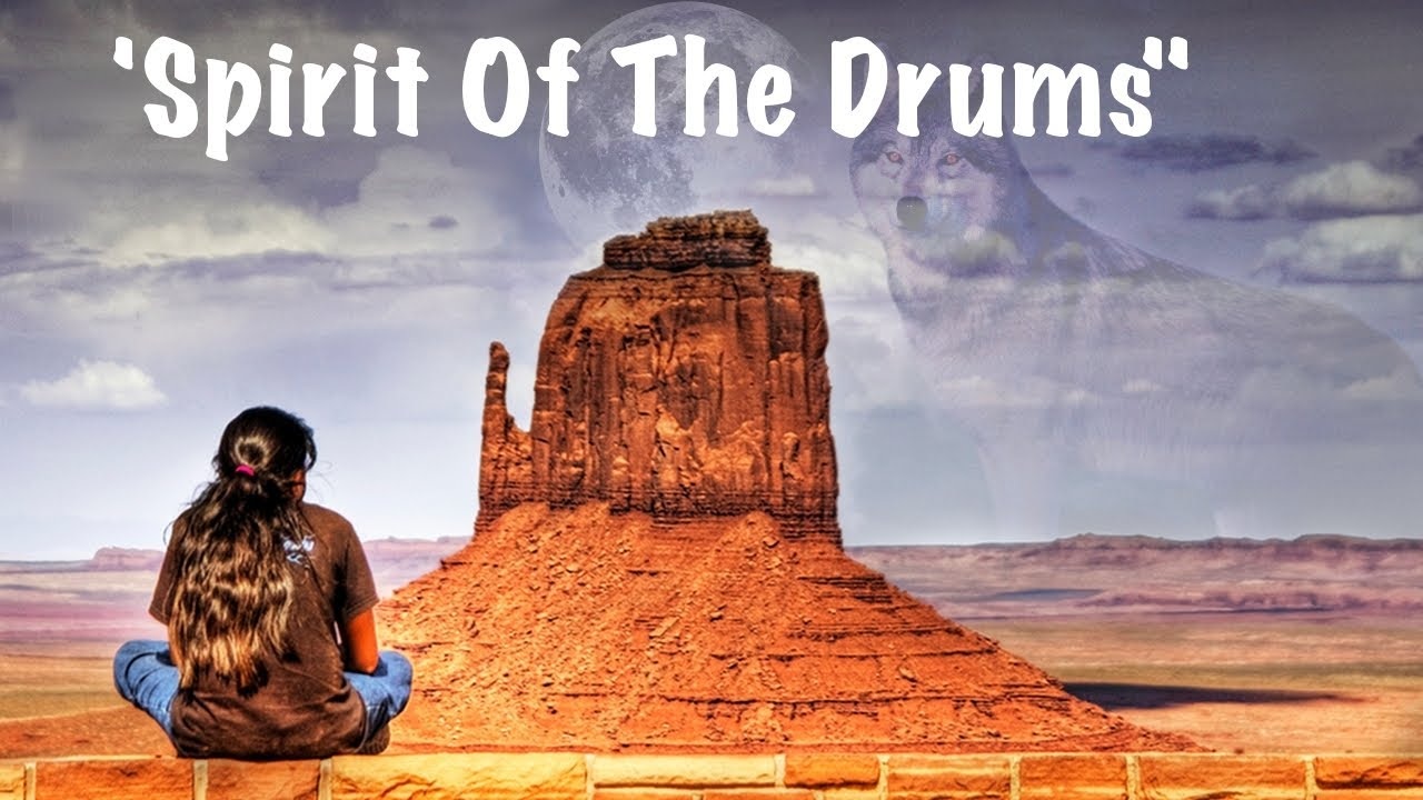 Native American Music Spirit Of The Drums American Indian Spiritual Relaxing Healing Music Youtube