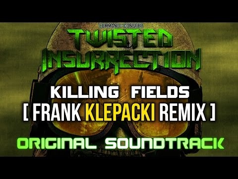 Twisted Insurrection OST - Killing Fields [Frank Klepacki Remix]